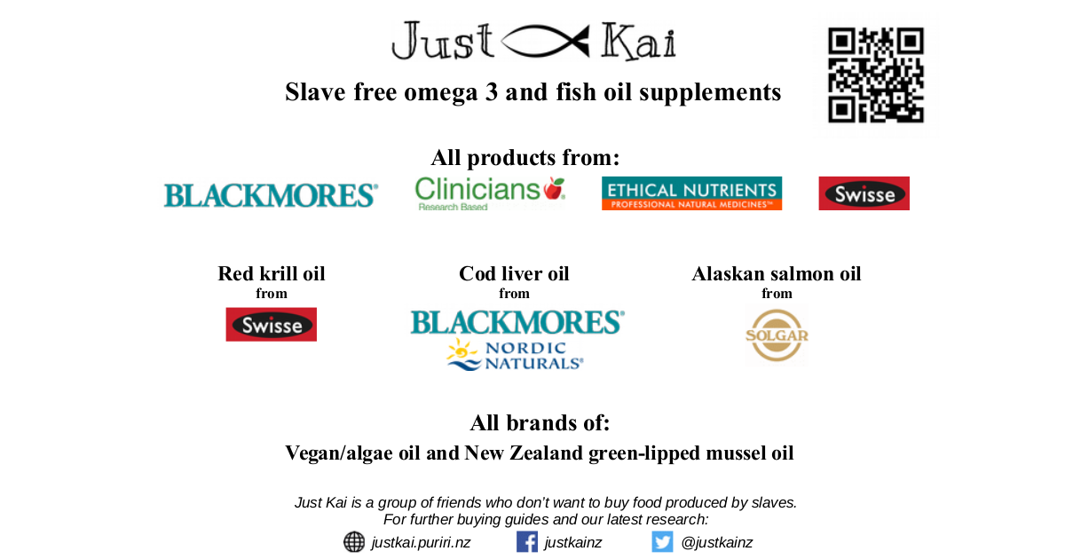 graphic that says all fish oil and omega 3 supplements from Ethical Nutrients, Blackmores and Clinicians are slave free; as is Red krill oil from Swisse, cod liver oil from Blackmores or Nordic Naturals and Alaskan salmon oil from Solgar; also says that all brands of vegan/algae omega 3 oil and New Zealand green-lipped mussel oil are fine.